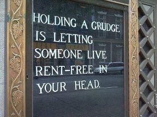 Grudge--a grudge is a heavy thing to carry in life