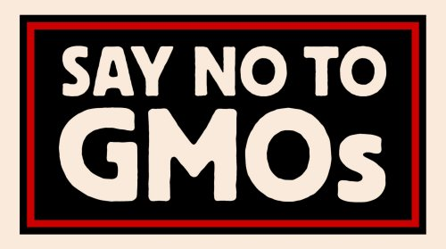 Just say not to genetically modified foods?