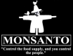 Control the food supply and you control...